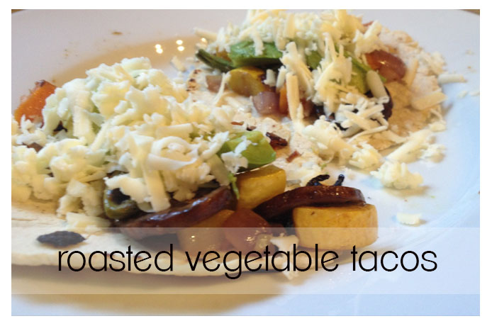 roasted veggie tacos