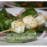 rosemary swordfish skewers